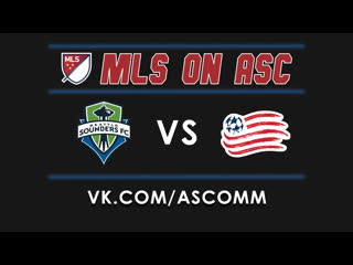Mls | seattle sounders - new england revolution