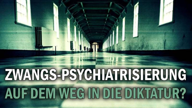 Zwangs Psychiatrisierung Auf dem Weg in die Diktatur Dr Ulrich Werth