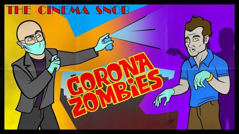 Corona Zombies The Cinema Snob