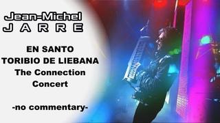 JEAN MICHEL JARRE - LIEBANA - THE CONNECTION CONCERT (no commentary) [Live Show Concert]