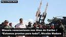 Mísseis venezuelanos nas ilhas do Caribe – Estamos prontos para tudo! , Nicolás Maduro