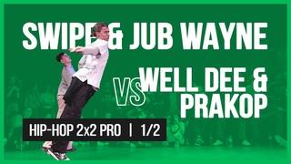 SWIPE & JUB WAYNE VS WELL DEE & PRAKOP / 2x2 SEMIFINAL / HIP-HOP VIBE BATTLE / 2019