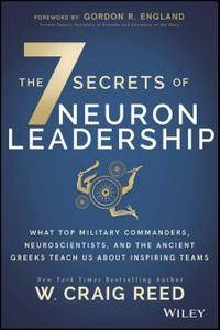 The 7 Secrets of Neuron Leaders - W. Craig Reed