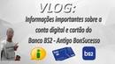 VLOG - Informações importantes sobre a conta digital e cartão do Banco BS2 - Antigo BonSucesso