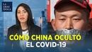 La cronología del encubrimiento del COVID-19 por el régimen chino | Al descubierto
