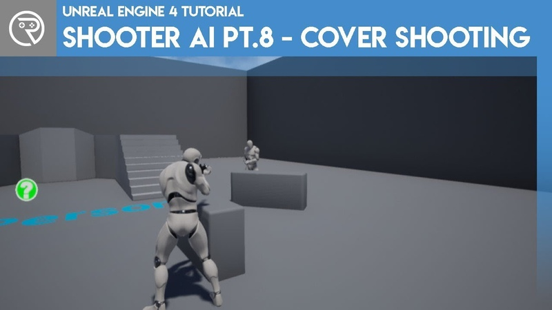Unreal Engine 4 Tutorial - Shooter AI Pt.8 - Shoot from Cover