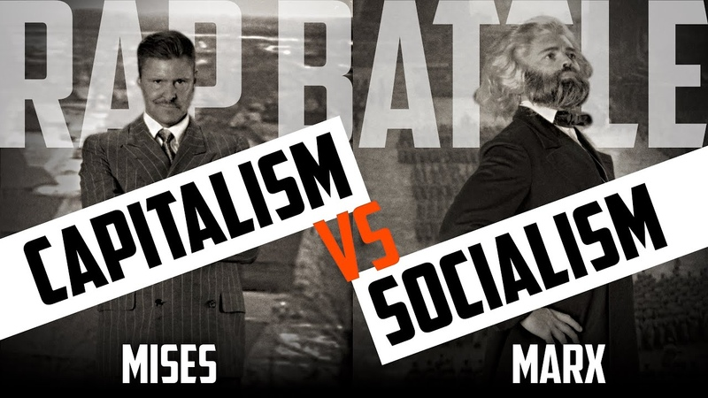 The March of History Mises vs Marx The Definitive Capitalism vs Socialism Rap Battle