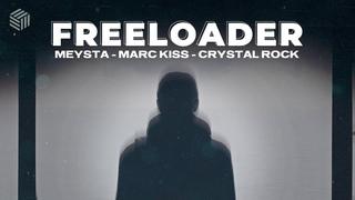MEYSTA, Marc Kiss & Crystal Rock - Freeloader