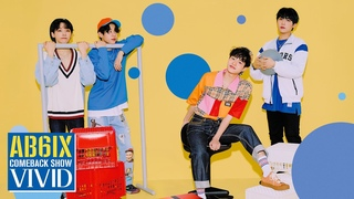 A[AB6IX Comeback Show VIVID] 오늘 밤 8시, 에이비식스 컴백쇼 최초 공개!  E