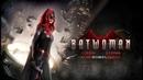 Обзор сериала Бэтвумен 1 сезон 2 серия