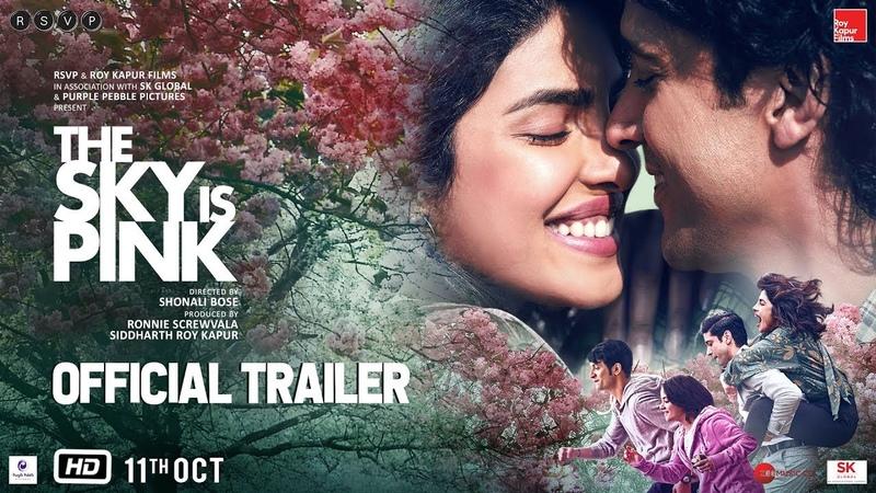 The Sky Is Pink - Official Trailer   Priyanka C J, Farhan A, Zaira W, Rohit S   Shonali B   Oct 11