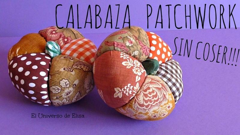 Cómo hacer Patchwork SIN AGUJA Calabaza Patchwork Manualidades para Halloween y el Otoño