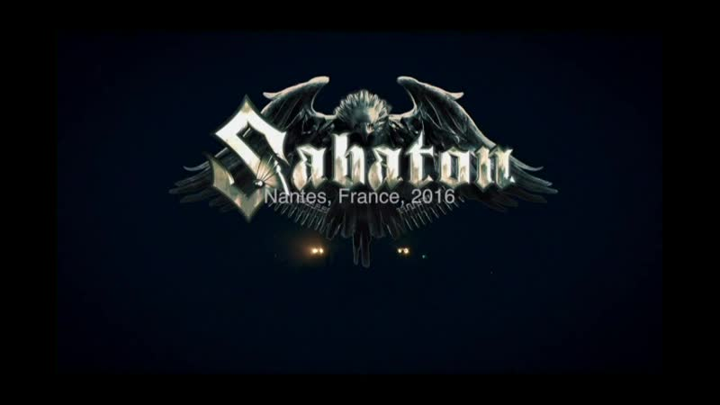 SABATON - Soldier Of Three Armies ( ,,The Last Stand , Live At Stereolux , Nantes , France \ 2016 г )