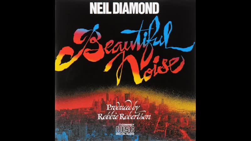 Neil Diamond • Beautiful Noise ℗ 1976
