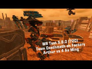Wr test (720) team deathmatch on factory – arthur vs 4 ao ming