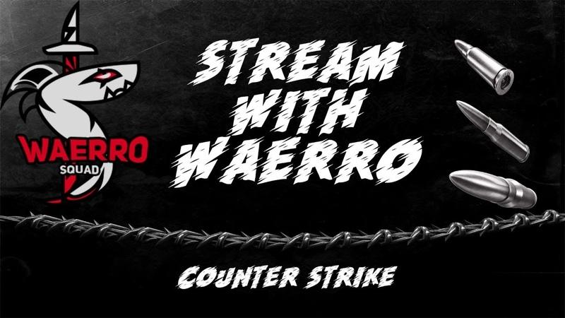 первый запуск WAERRO в Counter Strike Global Offensive