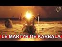 HOSSEÏN (p), petit-fils du Messager de Dieu(p), Martyr de Karbala