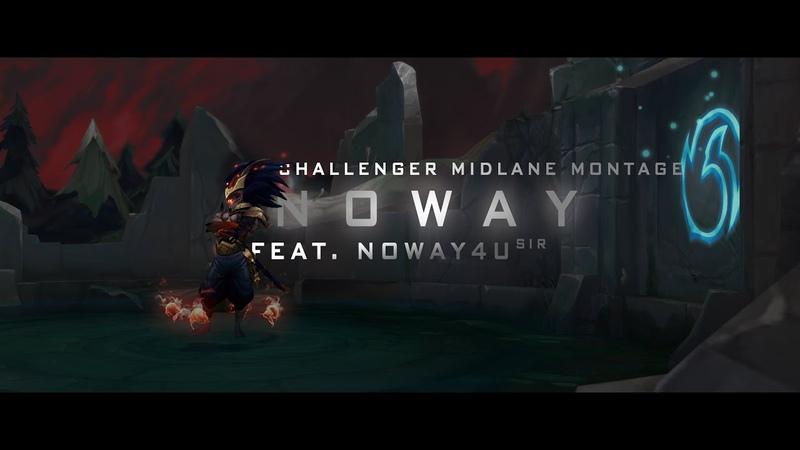 Noway A Challenger Midlane Montage ( feat. Noway4U_sir )