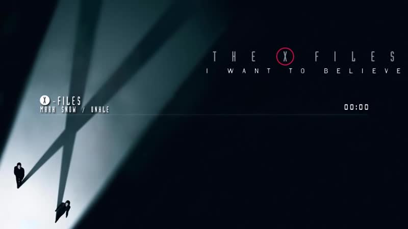 The X-Files- I Want to Believe - X-Files by Mark Snow UNKLE_HIGH.mp4