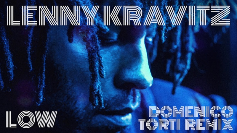 Lenny Kravitz Low Domenico Torti Remix
