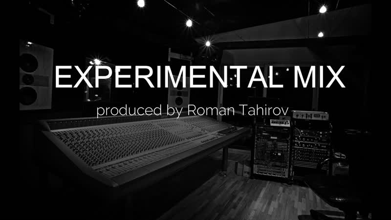 Experimental mix produced by Roman Tahirov
