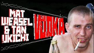 Mat Weasel Busters & Tanukichi - Vodka (Official Video)