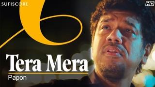 Tera Mera (Official Music Video)| Papon, Amarabha | Barun Sobti, Sonarika B | Sufiscore| New Song