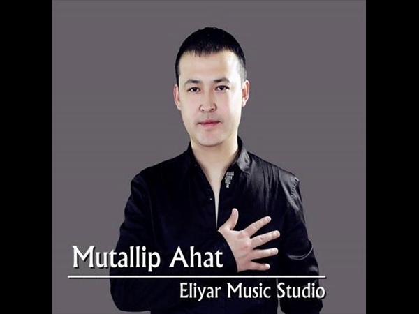 Mutallip Ahat Ata Ana My parents Uyghur Song