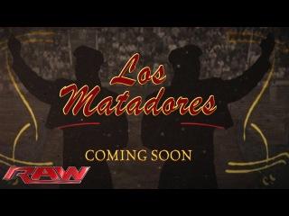 Los Matadores: coming soon: Raw, August 19, 2013