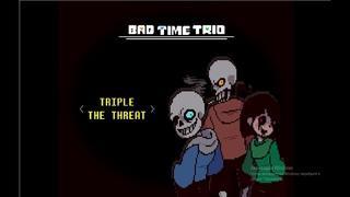 bad time trio remake (лучшая попытка)