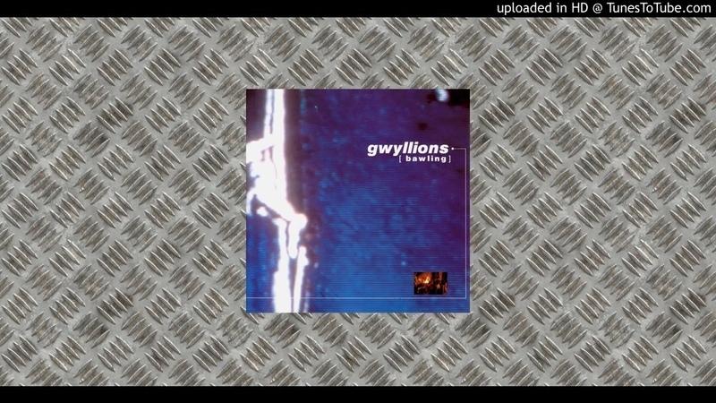 Gwyllions Bawling Full Album