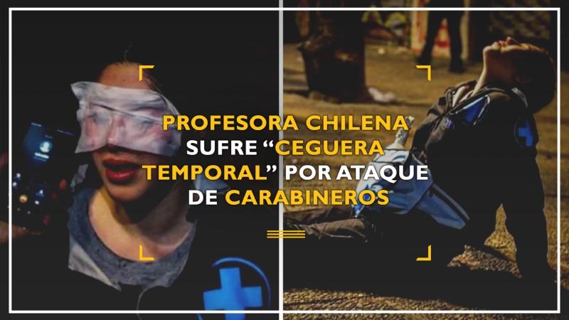"Profesora chilena sufre ceguera temporal"" por ataque de policías"