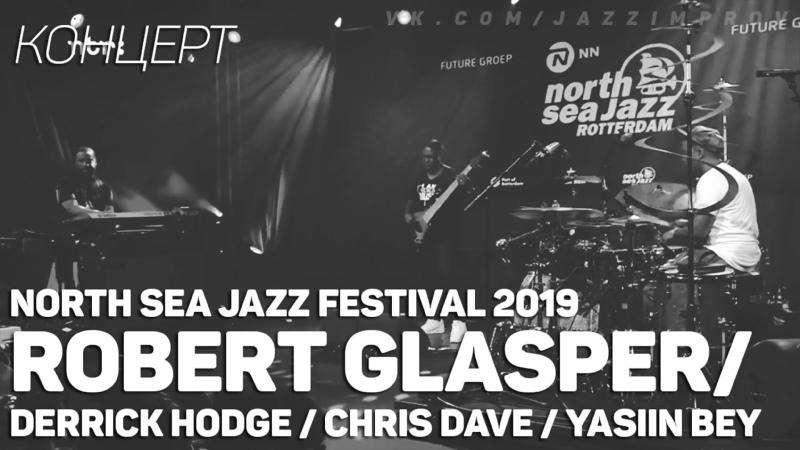 Robert Glasper with Chris Dave Derrick Hodge Yasiin Bey North Sea Jazz Festival 2019