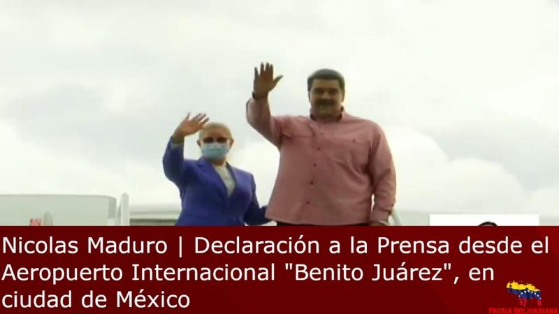 Nicolas Maduro Declaración a la Prensa desde el Aeropuerto Internacional Benito Juárez en ciudad de México