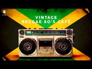Vintage Reggae 80s Café - Playlist 2020