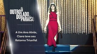 """A Um Ano Atrás, Clara teve seu retorno triunfal em """"O Outro Lado do Paraíso"""""""