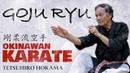 Goju-Ryu Okinawan Karate | Tetsuhiro Hokama Sensei (10th dan) | Season 3 Episode 3