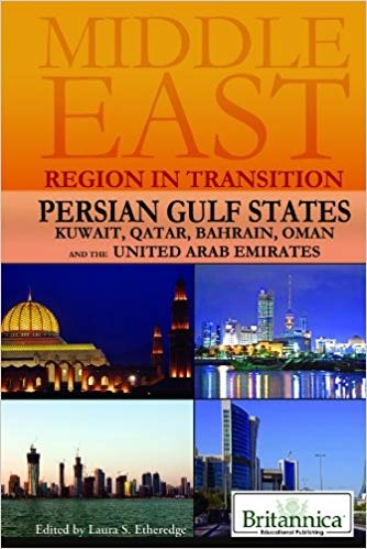 Persian Gulf States Kuwait, Qatar, Bahrain, Oman, and the United Arab Emirates