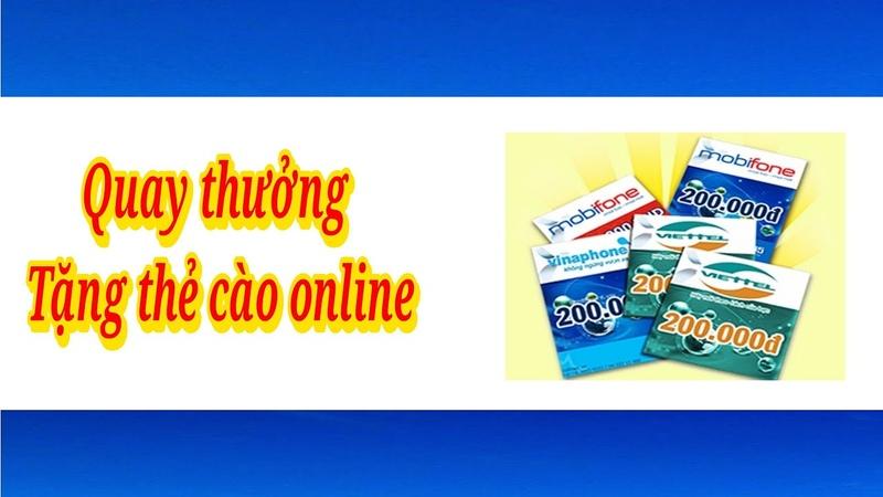 Quay Thưởng Online Tặng Card Điện Thoại Trực Tiếp Cho Mọi Người