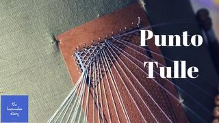 Punto Tulle | Tombolo Tutorial