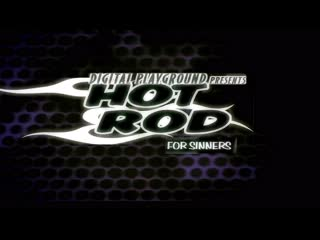 Hot Rod For Sinners / 2006 Digital Playground