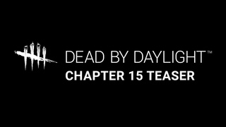 Dead by Daylight | Chapter 15 Teaser