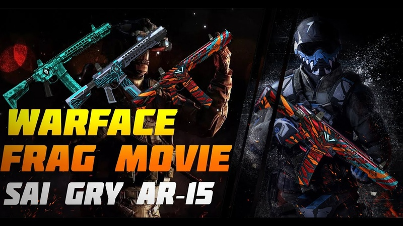Warface Frag Movie SAI GRY AR‐15 [Oldman]