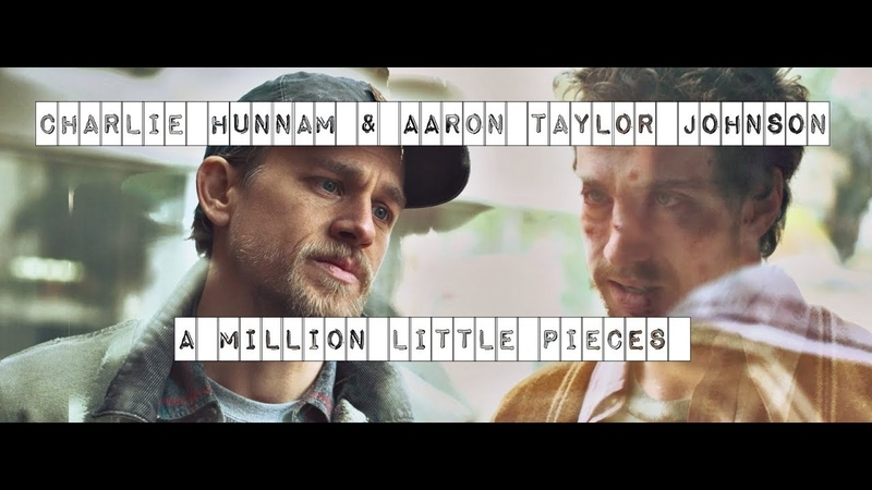 A Million Little Pieces Charlie Hunnam Aaron Taylor Johnson смотреть онлайн без регистрации