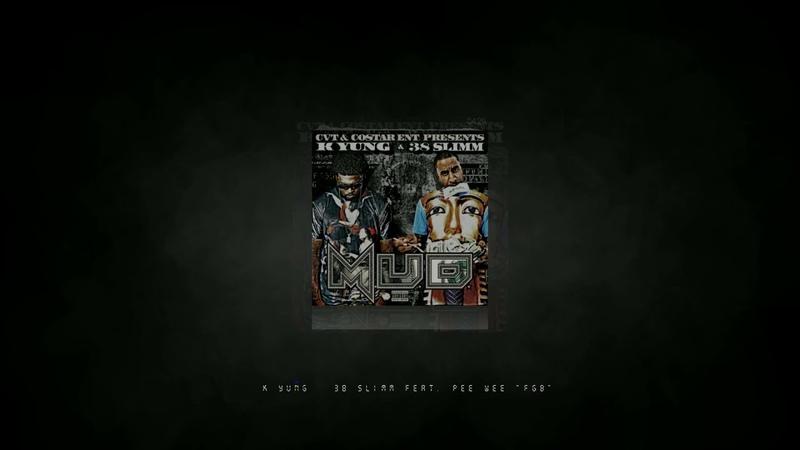K Yung 38 Slimm FGB feat Pee Wee
