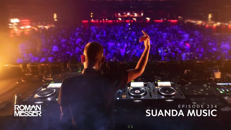 Roman Messer - Suanda Music 234 (Tom Exo Guest Mix) [#SUANDA]
