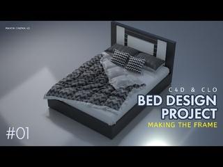 Cinema 4D & CLO3D: Bed Design [Making the Framing] #01