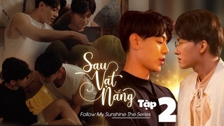 SAU VẠT NẮNG (Boy's love) - Tập 2 | Follow My Sunshine ep.2 I Khi 2 con tim HÒA CHUNG NHỊP ĐẬP